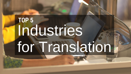 Top Five Industries Benefitting from Translation
