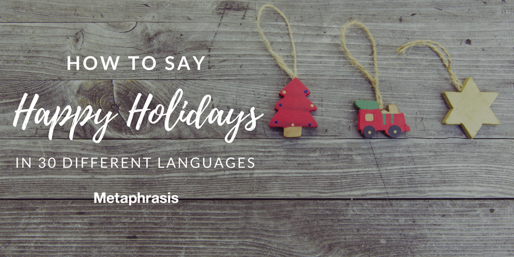 How to Say Happy Holidays in 30 Languages