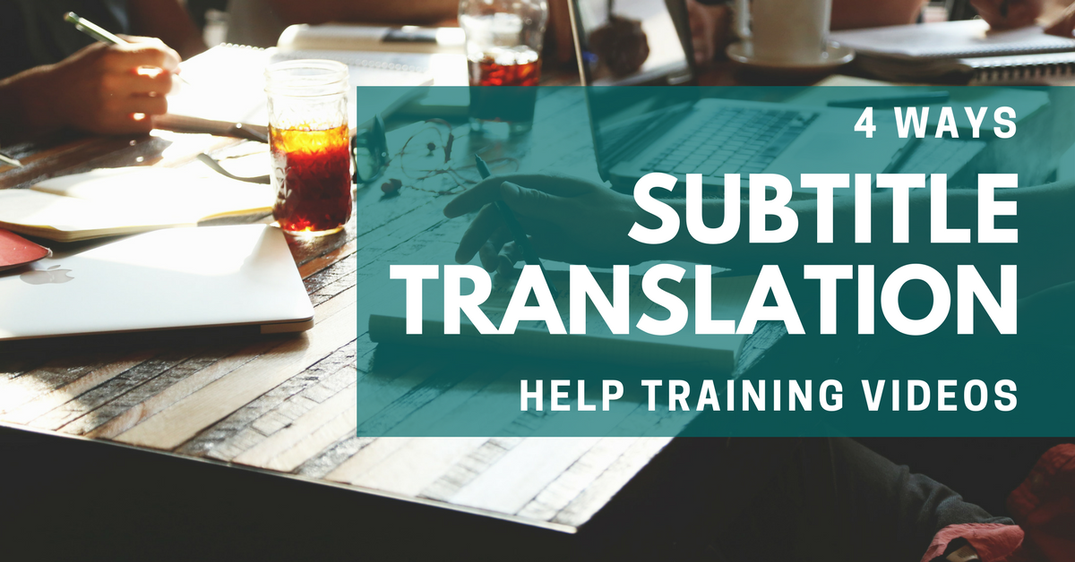Subtitles for Training Videos
