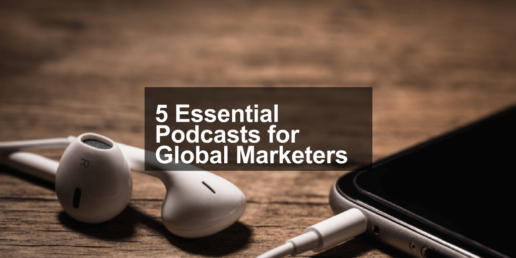 Podcasts for Global Marketers