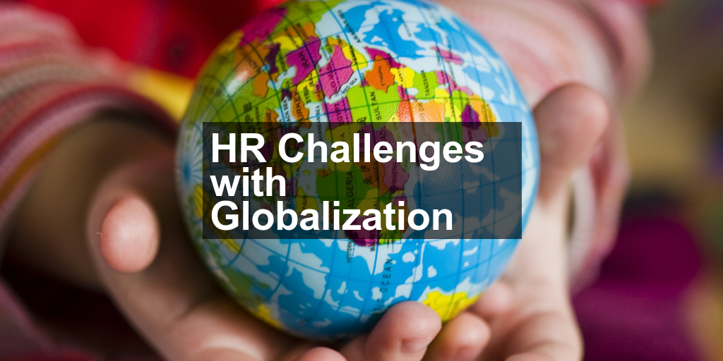 HR Challenges with Globalization